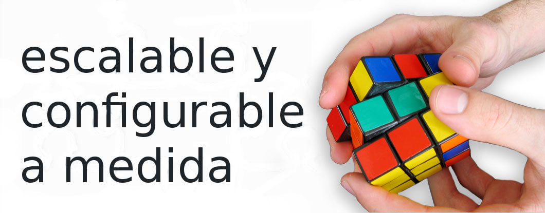 escalable y configurable a medida